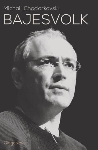 Bajesvolk - Mikhail Khodorkovsky